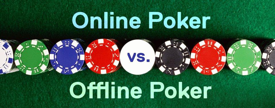 Online vs Offline Poker